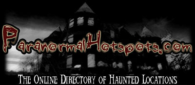 ParanormalHotspots.com - The Internet's Premiere Online Haunted House Directory!